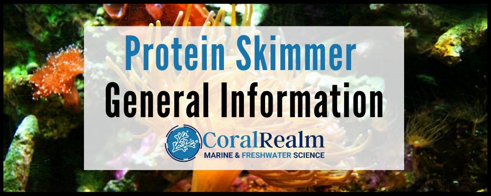 Protein Skimmer General Information