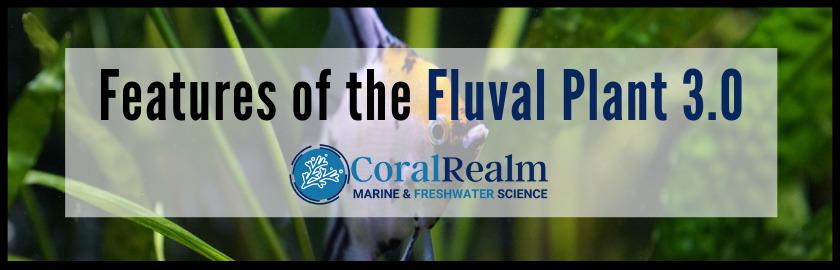 Fluval Plant 3.0 Features